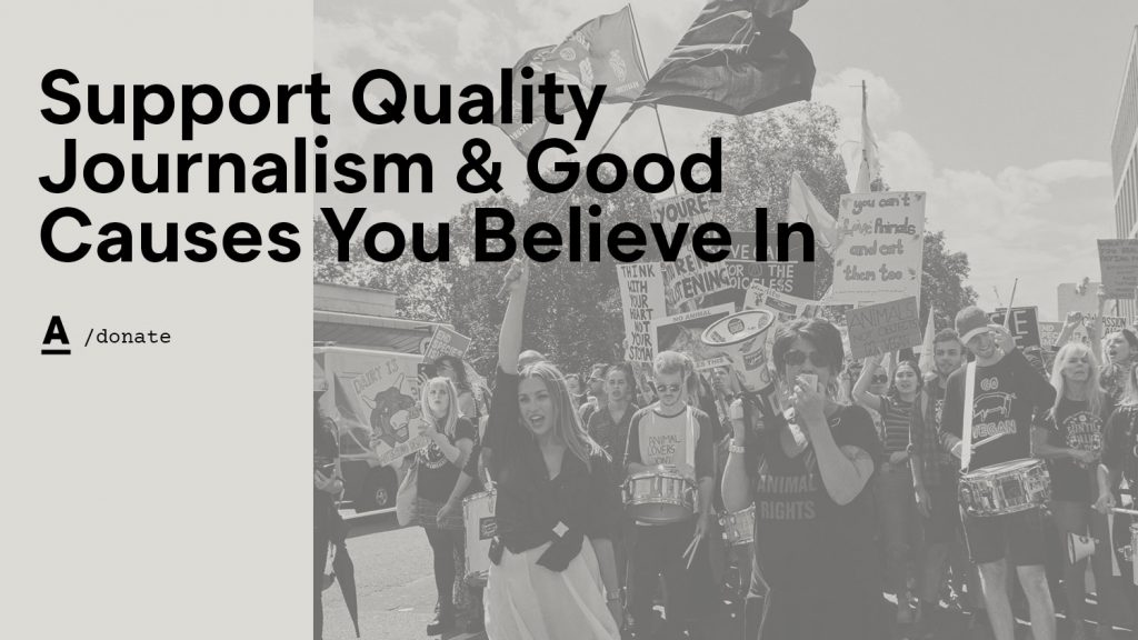 Support Quality Journalism and Good Causes You Believe In –The Antagonist Donation Program